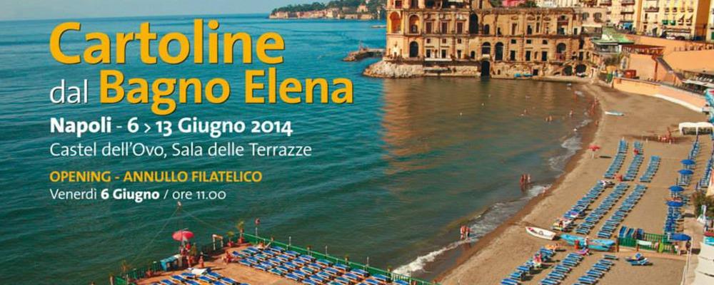 Napoli E Il Bagno Elena Una Rassegna Di Cartoline Svela L Anima