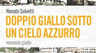 """Espresso napoletano - """"Doppio giallo sotto un cielo azzurro"""": premiato quattro volte l'ultimo romanzo di Salvetti"""