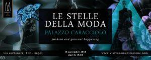 """<p>Torna l'alta moda a Napoli con la quinta edizione de """"Le Stelle della Moda"""", l'happening ideato da Ludovico Lieto, direttore di Visivo Comunicazione, che unisce mondi apparentemente distinti come la moda e la cucina gourmet in un unico contenitore, esaltando le caratteristiche dell'una e dell'altra sfera. L'evento si terrà domenica 18 novembre, alle ore 19.30, [&hellip;]</p>"""