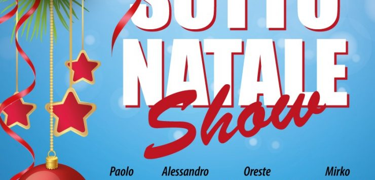 Sotto Natale Show al Teatro Acacia