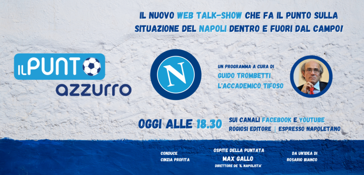 Il Punto Azzurro: il nuovo web talk-show sul Napoli in onda da oggi sui canali social de l'Espresso Napoletano e di Rogiosi editore